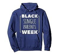 Black Single Parents Week T-shirt Hoodie Navy