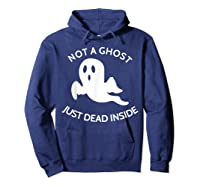 Not A Ghost Just Dead Inside T-shirt Hoodie Navy