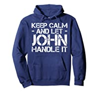 Let John Hle It Funny Birthday Gift Shirts Hoodie Navy