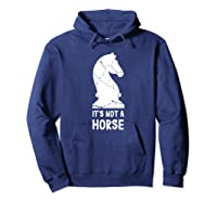 Chess Player Shirt - It's Not A Horse Knight Chess Piece Tee Hoodie Navy