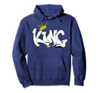 Hand Lettered King T Shirt For The Royal Feel Hoodie Navy