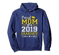 Matching Proud Mom Of A 2019 Graduate Se Shirts Hoodie Navy