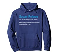 Best Hilarious Soccer Referee Definition Funny Gift T-shirt Hoodie Navy