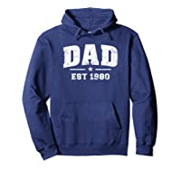 Dad Established 1980 Father\\\'s Day Gift T-shirt Hoodie Navy