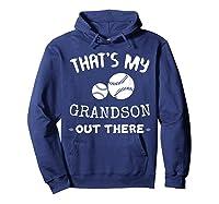 Baseball Grandma Grandpa That's My Grandson Out The Shirts Hoodie Navy