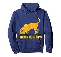 Redneck Gps Nickerstickers Bloodhound Dog Shirts Hoodie Navy
