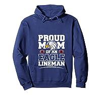 Eagles Proud Football Mom Lineman High School Football Shirts Hoodie Navy