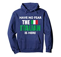 Have No R The Italian Is Here Italy Pride Funny Shirts Hoodie Navy