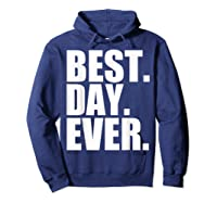 Best Day Ever Funny Sayings Event T-shirt Hoodie Navy