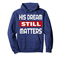 Martin Luther King Jr Day I Have A Dream T-shirt Hoodie Navy