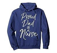 Proud Dad Of A Nurse Fun Cute Father Nursing Shirts Hoodie Navy