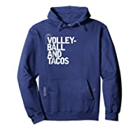 Volleyball And Tacos T-shirt - Taco Lover Tshirts Hoodie Navy