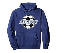 Soccer Boy August Birthday T-shirt Soccer Ball \\\'s Name Hoodie Navy