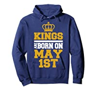 Kings Are Born On May 1st Birthday For Shirts Hoodie Navy