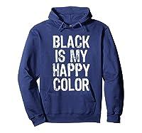 Black Is My Happy Color Emo Goth Dark Gift Christmas Shirts Hoodie Navy