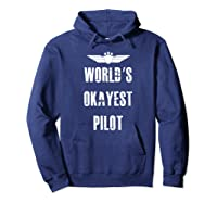 World's Okayest Pilot Funny Flying Aviation Shirts Hoodie Navy
