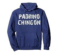 El Padrino Mas Chingon Playera Camisa Regalo Ideal Shirts Hoodie Navy