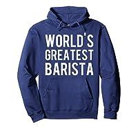 World's Greatest Barista Shirts Hoodie Navy