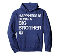 Happiness Is Being A Big - Big Brother To Be Shirts Hoodie Navy