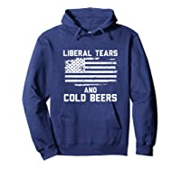 Funny Liberal Tears And Cold Beers T-shirt Hoodie Navy