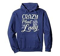 Crazy Plant Lady Design Gardening Grandma Gift Shirts Hoodie Navy