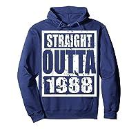 Straight Outta 1988 Tshirt 31th Birthday Gift Shirt T-shirt Hoodie Navy