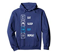 Eat Sleep Fly Repeat Funny Pilots Flying Gift Shirts Hoodie Navy