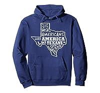 I Wish Americans Loved America Like Texans T-shirt Hoodie Navy