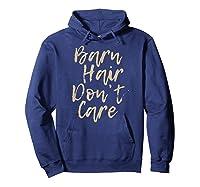 Barn Hair Don't Care Cute Horse Girl Show Christmas Gift Shirts Hoodie Navy