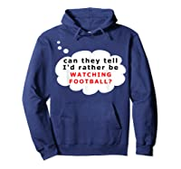 Funny Football Fan T-shirt Rather Hoodie Navy
