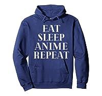 Eat Sleep Anime Repeat Funny Geek Cute Nerd Gift Shirts Hoodie Navy