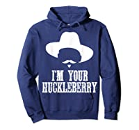 I'm Your Huckleberry Funny Sarcasm Shirts Hoodie Navy