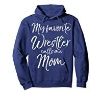 Cute Wrestling Mother Gift My Favorite Wrestler Calls Me Mom T-shirt Hoodie Navy