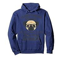 Always Wear Eyeglasses To Math Class Funny Pug Dog T-shirt Hoodie Navy