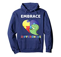 Embrace Differences Autism Awareness T Rex Dinosaur Cute Shirts Hoodie Navy