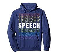 Speech Therapy School Therapist Language Pathologist Shirts Hoodie Navy