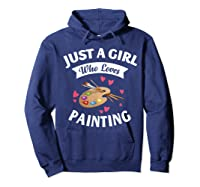Just A Girl Who Loves Painting, Art Lovers Girls Shirts Hoodie Navy