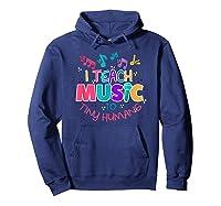 I Teach Music To Tiny Humans Musical Tea T-shirt Hoodie Navy