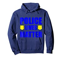 Police Lives Matter Shirts Hoodie Navy