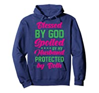 Blessed By God Spoiled By My Husband Protected By Both Shirts Hoodie Navy