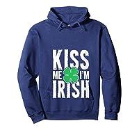 St Patricks Day Shirt Shamrock Kiss Me I'm Irish T-shirt Hoodie Navy