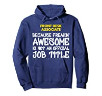 Front Desk Associate Freakin Awesome Job Shirts Hoodie Navy