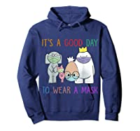 It's A Good Day To Wear A Mask Funny Gift Shirts Hoodie Navy