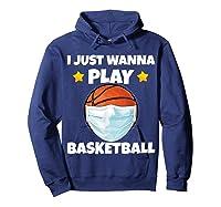 Just Wanna Play Basketball Quarantine Face Mask Basketball Shirts Hoodie Navy