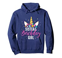 Sister Of The Birthday Girl Sibling Gift Unicorn Birthday Shirts Hoodie Navy