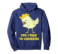 Yep I Talk To Chickens Shirt Farm Lover Dabbing Chicken T-shirt Hoodie Navy