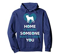 Pug Dog Funny Gift Home Is With Dog Shirts Hoodie Navy
