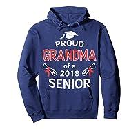 Proud Grandma Of A 2018 Senior Graduate Graduation 18 Shirts Hoodie Navy