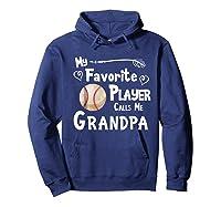Baseball Softball Favorite Player Calls Me Grandpa Shirts Hoodie Navy