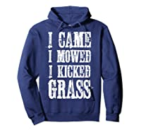 I Came Mowed I Kicked Grass - Funny Lawn Mowing Shirt Hoodie Navy